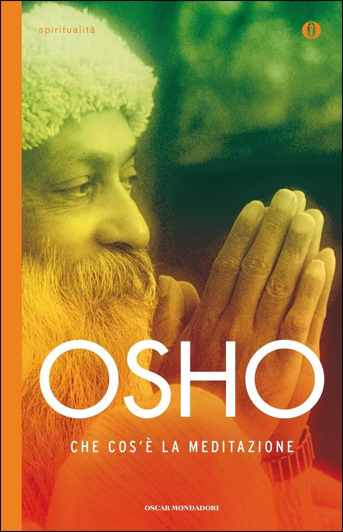 """""""Che cos'è la meditazione"""" di OSHO"""