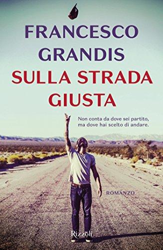 Sulla strada giusta - Francesco Grandis