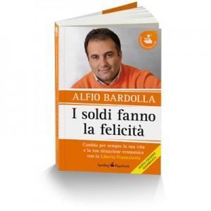 I Soldi fanno la Felicità - Alfio Bardolla