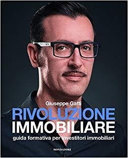 Giuseppe Gatti - Rivoluzione Immobiliare