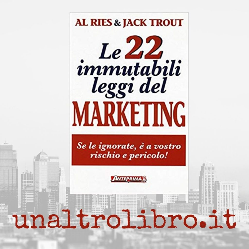 un altro libro - recensione le 22 immutabili regole del marketing