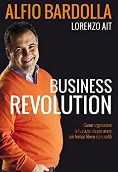 Libri Alfio Bardolla - Business Revolution Unaltrolibro.it