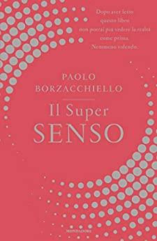 Recensione Il Super Senso di Paolo Borzacchielloa